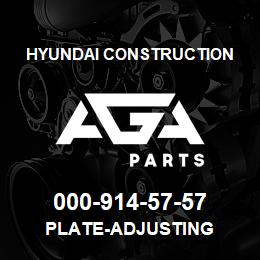 000-914-57-57 Hyundai Construction PLATE-ADJUSTING | AGA Parts