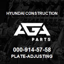 000-914-57-58 Hyundai Construction PLATE-ADJUSTING | AGA Parts