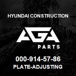 000-914-57-86 Hyundai Construction PLATE-ADJUSTING | AGA Parts