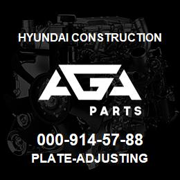 000-914-57-88 Hyundai Construction PLATE-ADJUSTING | AGA Parts