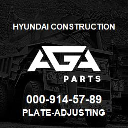 000-914-57-89 Hyundai Construction PLATE-ADJUSTING | AGA Parts