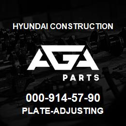 000-914-57-90 Hyundai Construction PLATE-ADJUSTING | AGA Parts