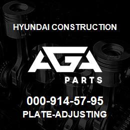 000-914-57-95 Hyundai Construction PLATE-ADJUSTING | AGA Parts