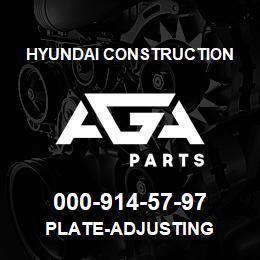 000-914-57-97 Hyundai Construction PLATE-ADJUSTING | AGA Parts