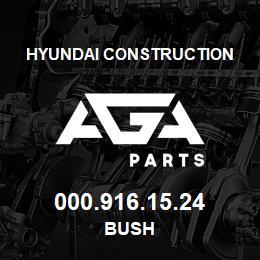 000.916.15.24 Hyundai Construction BUSH | AGA Parts