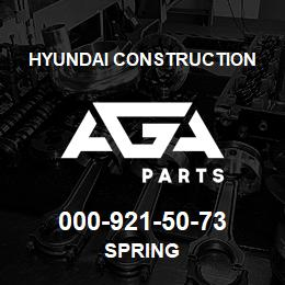 000-921-50-73 Hyundai Construction SPRING | AGA Parts