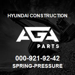 000-921-92-42 Hyundai Construction SPRING-PRESSURE | AGA Parts
