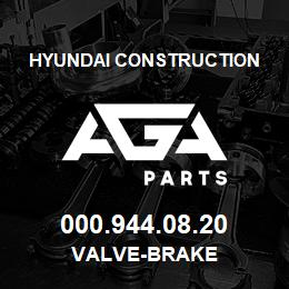 000.944.08.20 Hyundai Construction VALVE-BRAKE | AGA Parts