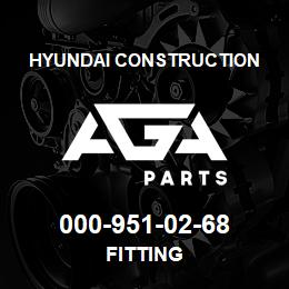 000-951-02-68 Hyundai Construction FITTING | AGA Parts