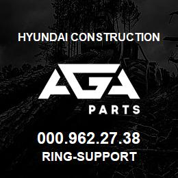 000.962.27.38 Hyundai Construction RING-SUPPORT | AGA Parts