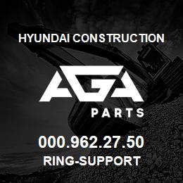 000.962.27.50 Hyundai Construction RING-SUPPORT | AGA Parts