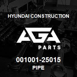 001001-25015 Hyundai Construction PIPE   AGA Parts