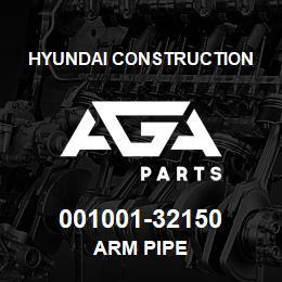 001001-32150 Hyundai Construction ARM PIPE   AGA Parts