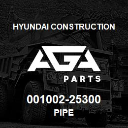 001002-25300 Hyundai Construction PIPE | AGA Parts