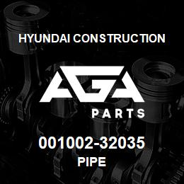 001002-32035 Hyundai Construction PIPE | AGA Parts