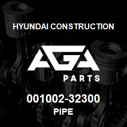 001002-32300 Hyundai Construction PIPE | AGA Parts