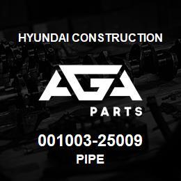 001003-25009 Hyundai Construction PIPE | AGA Parts