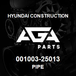 001003-25013 Hyundai Construction PIPE | AGA Parts