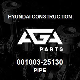 001003-25130 Hyundai Construction PIPE | AGA Parts