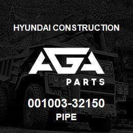 001003-32150 Hyundai Construction PIPE | AGA Parts