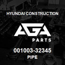 001003-32345 Hyundai Construction PIPE | AGA Parts