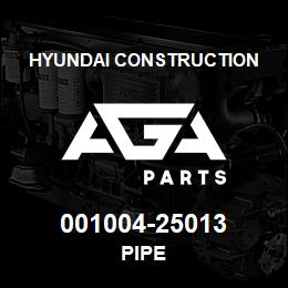 001004-25013 Hyundai Construction PIPE | AGA Parts