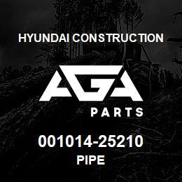 001014-25210 Hyundai Construction PIPE   AGA Parts