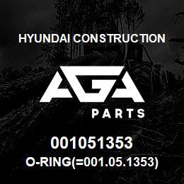 001051353 Hyundai Construction O-RING(=001.05.1353) | AGA Parts