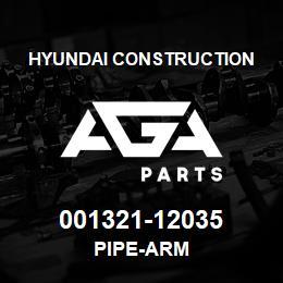 001321-12035 Hyundai Construction PIPE-ARM | AGA Parts