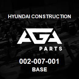 002-007-001 Hyundai Construction BASE | AGA Parts