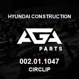002.01.1047 Hyundai Construction CIRCLIP | AGA Parts