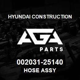 002031-25140 Hyundai Construction HOSE ASSY | AGA Parts