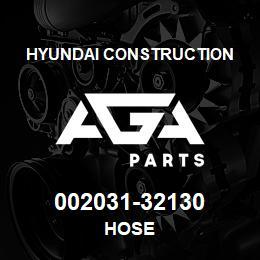 002031-32130 Hyundai Construction HOSE   AGA Parts