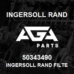 50343490 Ingersoll Rand INGERSOLL RAND FILTER REPLACEMENT | AGA Parts