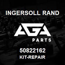 50822162 Ingersoll Rand KIT-REPAIR   AGA Parts