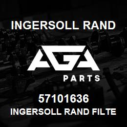 57101636 Ingersoll Rand INGERSOLL RAND FILTER REPLACEMENT | AGA Parts