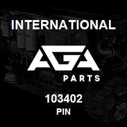 103402 International PIN | AGA Parts