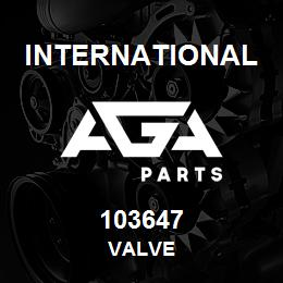 103647 International VALVE | AGA Parts