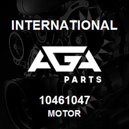 10461047 International MOTOR | AGA Parts