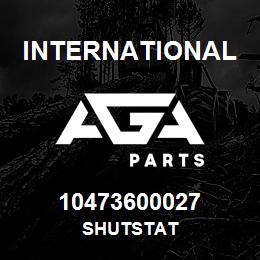 10473600027 International SHUTSTAT | AGA Parts