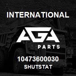 10473600030 International SHUTSTAT | AGA Parts