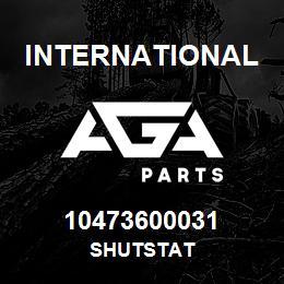 10473600031 International SHUTSTAT | AGA Parts