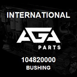 104820000 International BUSHING | AGA Parts