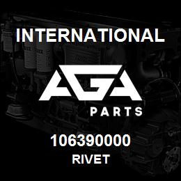 106390000 International RIVET | AGA Parts