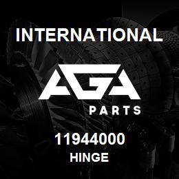 11944000 International HINGE | AGA Parts
