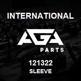 121322 International SLEEVE | AGA Parts