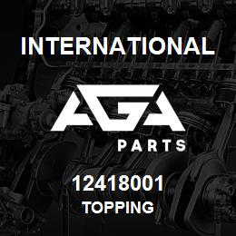12418001 International TOPPING | AGA Parts