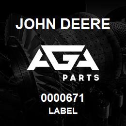 0000671 John Deere LABEL | AGA Parts