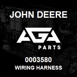 0003580 John Deere WIRING HARNESS | AGA Parts