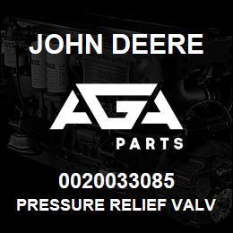 0020033085 John Deere Pressure Relief Valve | AGA Parts